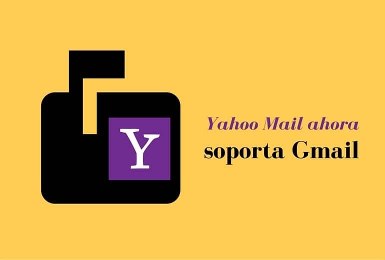 Yahoo Mail se ha actualizado y ya soporta cuentas de Gmail