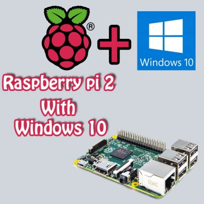 Raspberry Pi 2 with Microsoft Windows 10