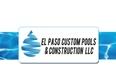 El Paso Custom Pools & Construction LLC