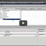 YouTube Lesson 5: Build a Work Breakdown Structure in P6
