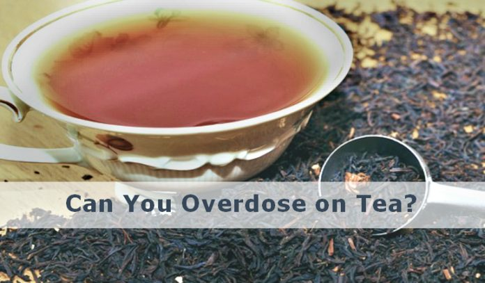 Can you overdose on tea