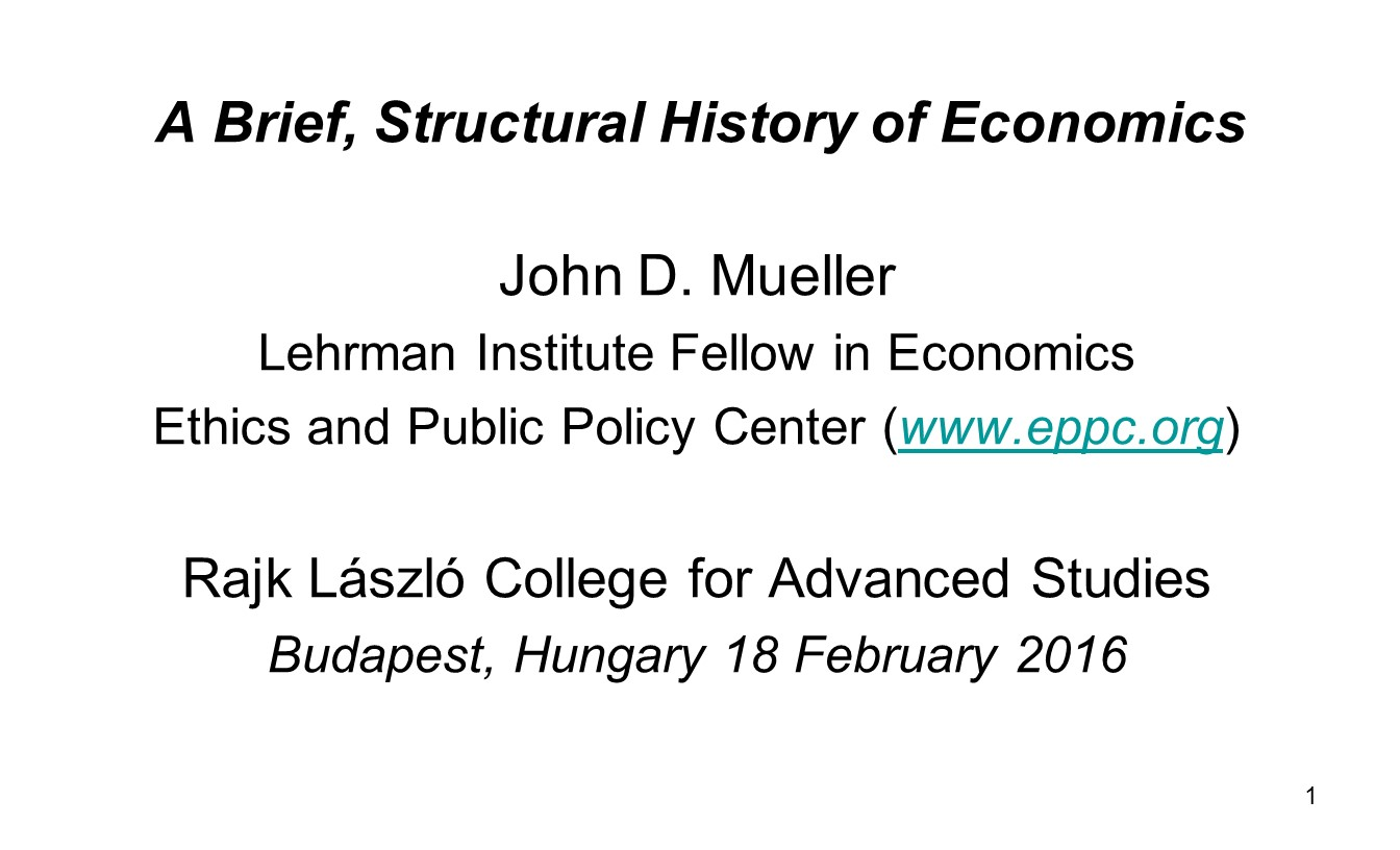 A Brief Structural History Of Economics Ethics Public Policy Center