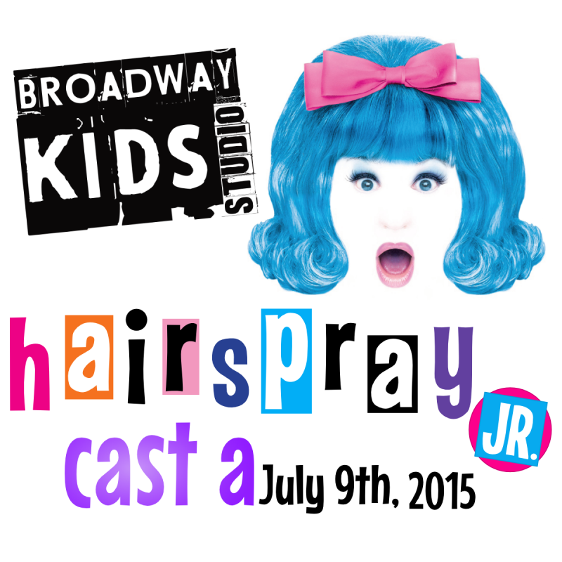 Hairspray Jr - Cast A - Thursday, July 9th, 2015