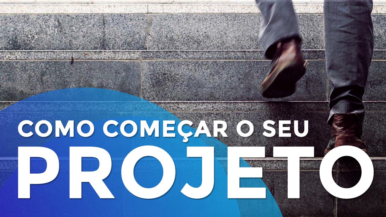 Como Começar Seu Projeto