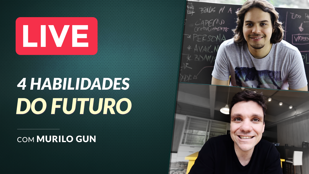 LIVE - 4 Habilidades do Futuro ( Ft. Murilo Gun )
