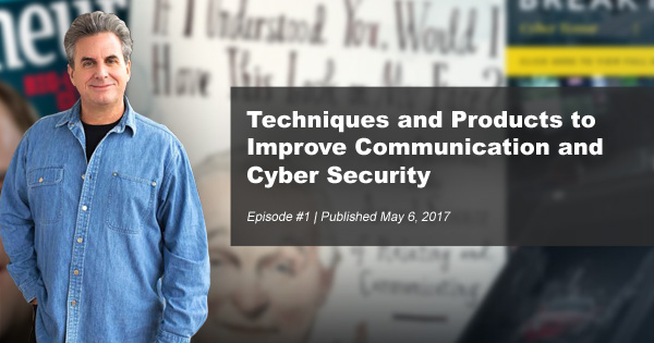 Techniques and Products to Improve Communication and Cyber Security   #1