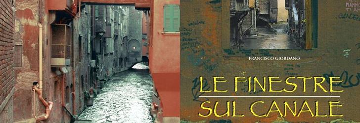 Francisco giordano ritorna la finestrella di via piella bologna descrizione - Bologna finestra sul canale ...