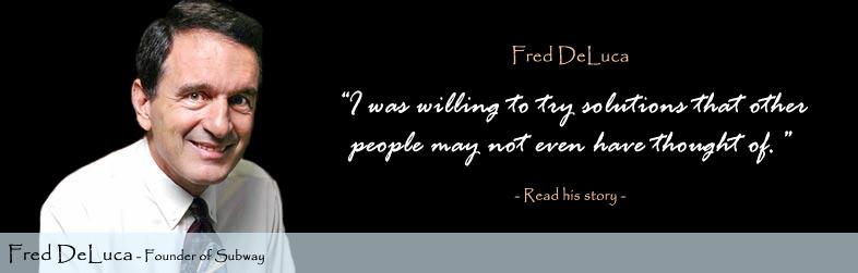 Fred DeLuca Quote