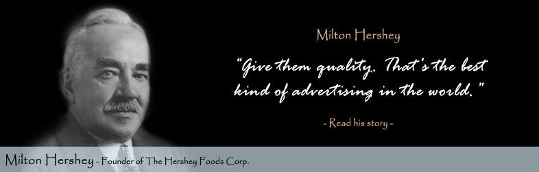 Milton Hershey Quote