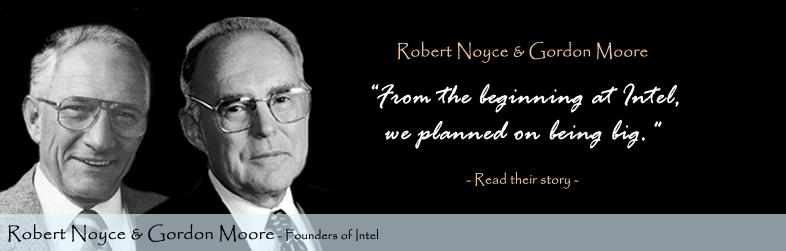 Gordon Moore Robert Noyce Quote