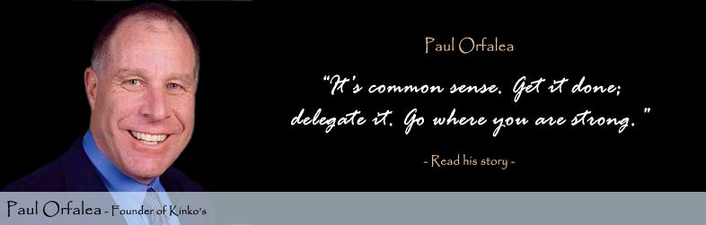 Paul Orfalea Quote