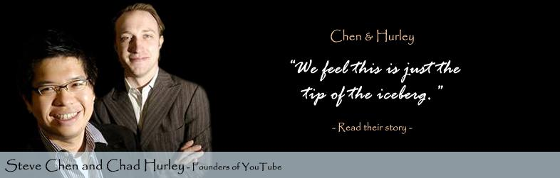 Chad Hurley Steve Chen Quote