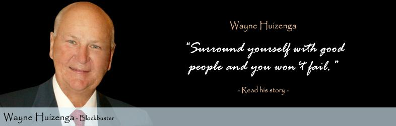 Wayne Huizenga Quote