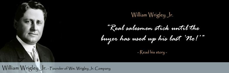 William Wrigley Jr. Quote