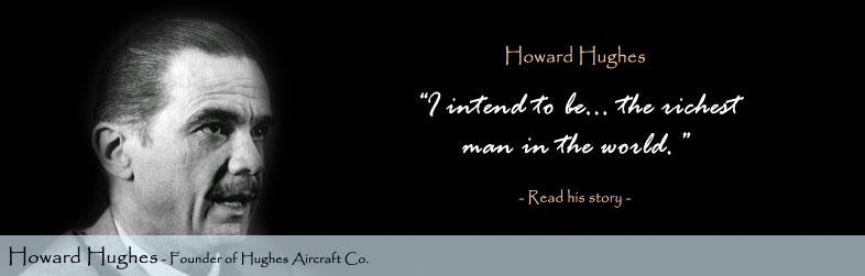 Howard Hughes Quote