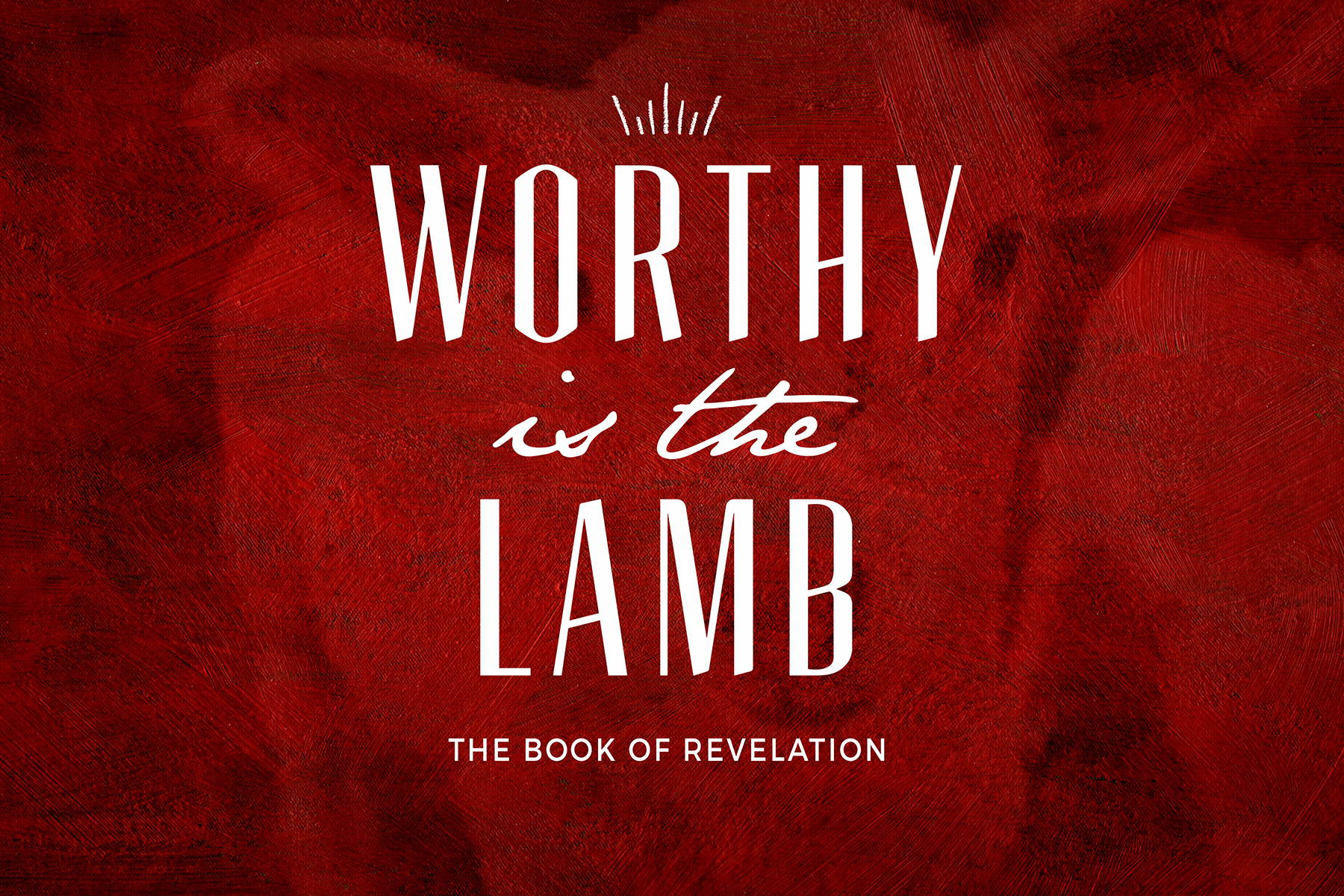 Worthy is the lamb 1