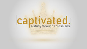 Captivated colossians