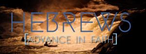 Hebrews advance in faith 2