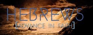 Hebrews advance in faith 2