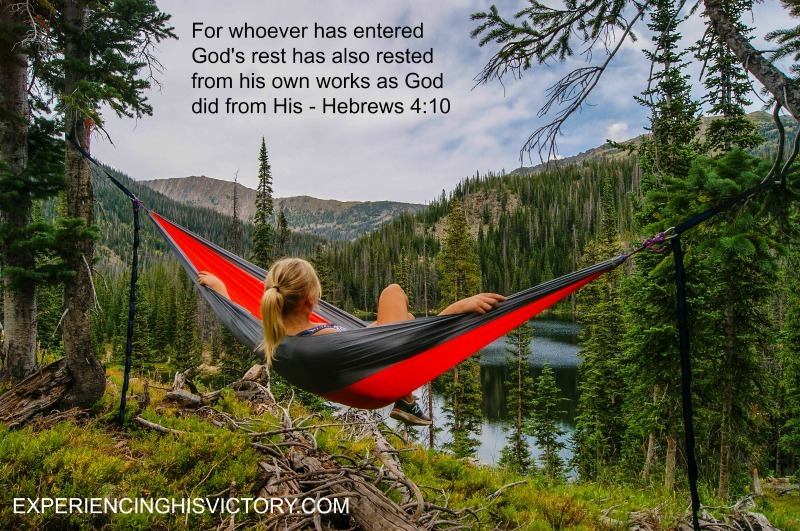 For whoever has entered God's rest has also rested from his own works as God did from His - Hebrews 4:10