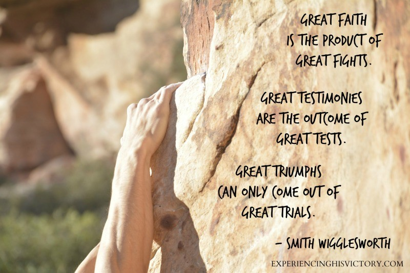 Great faith is the product of great fights. Great testimonies are the outcome of great tests. Great triumphs can only come out of great trials. - Smith Wigglesworth
