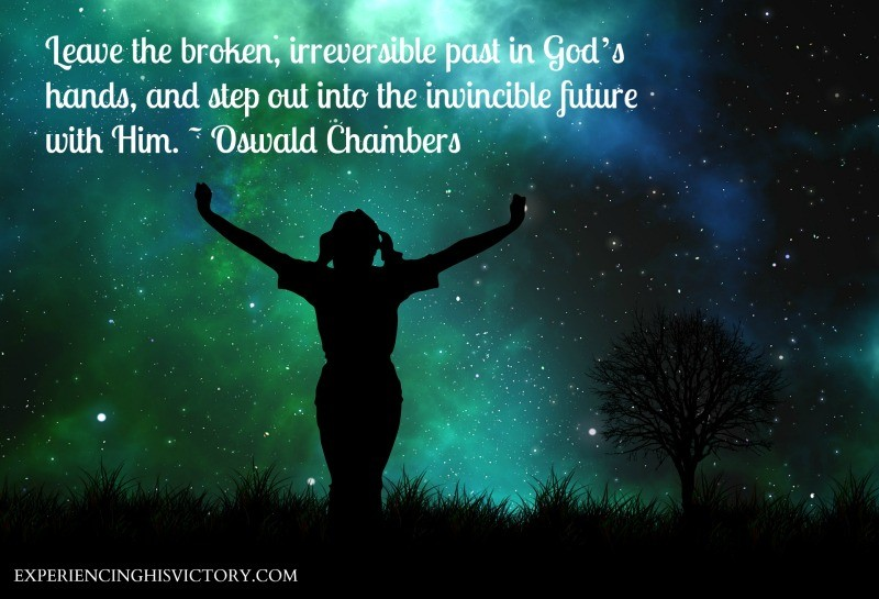 Leave the broken, irreversible past in God's hands, and step out into the invincible future with Him. ~ Oswald Chambers