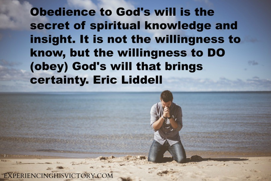 Obedience to God's will is the secret of spiritual knowledge and insight. It is not the willingness to know, but the willingness to DO (obey) God's will that brings certainty. Eric Liddell