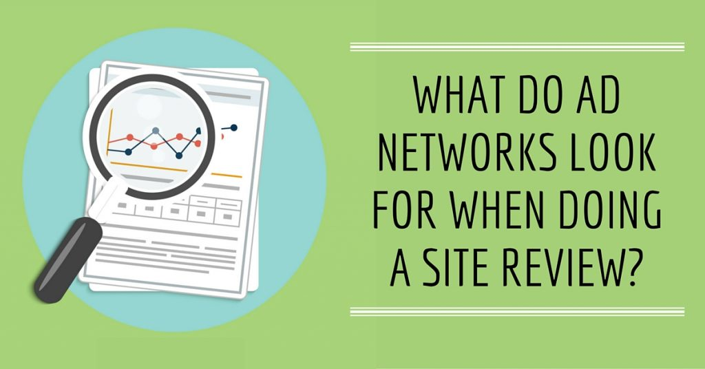 What Do Ad Networks Look for When Doing a Site Review?