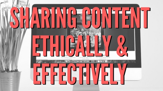 sharing content ethically and effectively