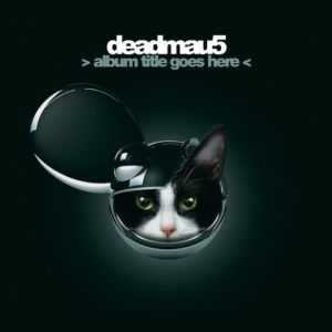 Deadmau5 - Album Title Goes Here FACT review