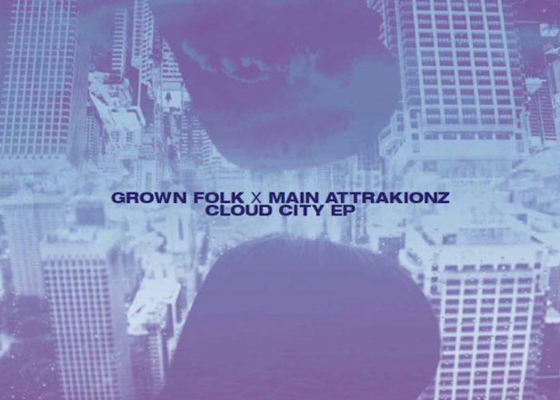 Grown Folk and Main Attrakionz collaborate on Cloud City EP; preview it now