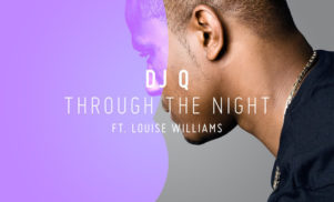 UK staple DJ Q brings out the breakbeats on new single 'Through the Night'