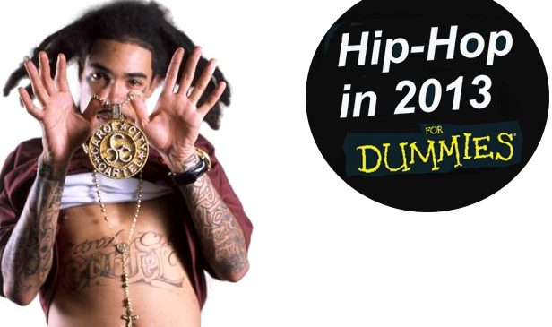 Hip-Hop in 2013... For Dummies (Part 1: The Rappers)