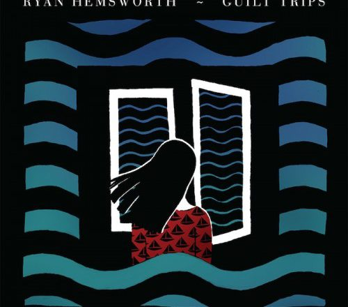 Ryan Hemsworth - Guilt Trips - FACT Review