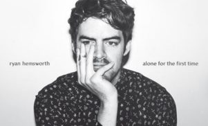 Ryan Hemsworth is Alone For The First Time on guest-heavy new album – watch the video for 'Snow In Newark'