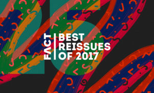 The 25 best reissues and retrospectives of 2017