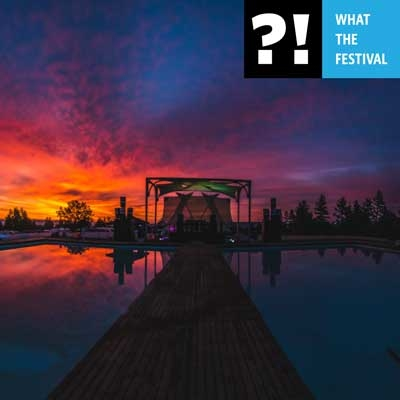 What The Festival 2016 - June 17-20 | Wolf Run Ranch, Oregon