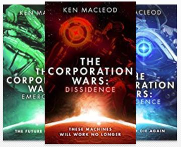 THE CORPORATION WARS: Dissidence, Insurgence, Emergence THE CORPORATION WARS by Ken MacLeod