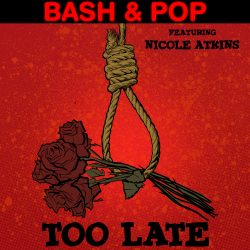 "Bash & Pop Share New Single ""Too Late"" Feat. Nicole Atkins"