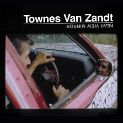 Townes Van Zandt's 'Rear View Mirror' – Available Now On Vinyl
