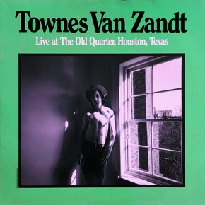 Townes+van+zandt+live+at+the+old+quarter