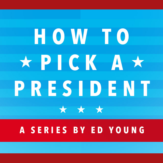 How To Pick A President