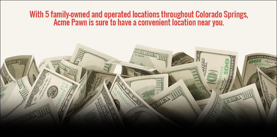 Colorado Springs Pawn Shops near me with 5 family owned locations