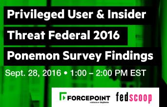 Privileged User & Insider Threat Federal 2016 Ponemon Survey Findings