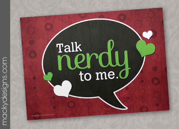 Talk Nerdy to Me (Image: Macky Designs)