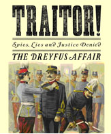 TRAITOR! Spies, Lies and Justice Denied: The Dreyfus Affair