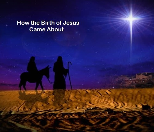 Christmas 2016: How the Birth of Jesus Came About