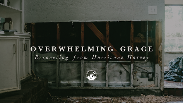 Overwhelming Grace: Recovering from Hurricane Harvey