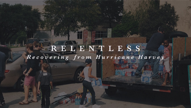 Relentless: Recovering from Hurricane Harvey