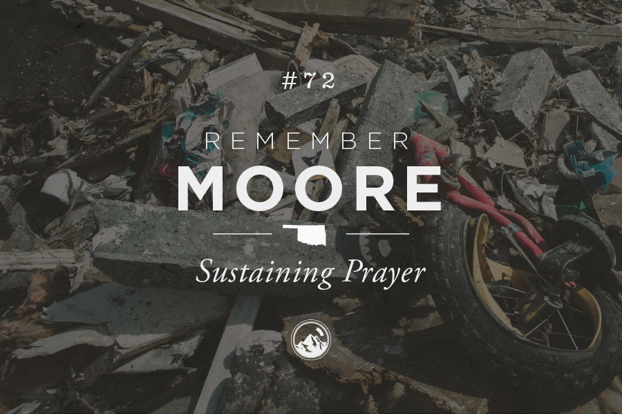 #072 Remember Moore: Sustaining Prayer